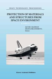 Protection of Materials and Structures from Space Environment by J. Kleiman