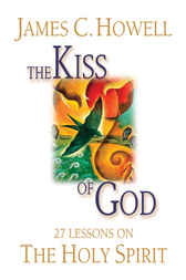 The Kiss of God by James C Howell