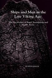 Ships and Men in the Late Viking Age by Judith Jesch