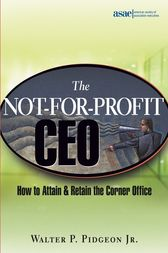 The Not-for-Profit CEO by Walter P. Pidgeon