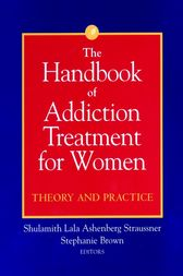The Handbook of Addiction Treatment for Women by Shulamith Lala Ashenberg Straussner