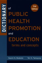 Dictionary of Public Health Promotion and Education by Naomi Modeste