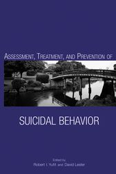 Assessment, Treatment, and Prevention of Suicidal Behavior by Robert I Yufit