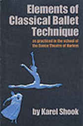 Elements of Classical Ballet Technique by Karel Shook