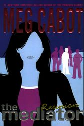 The Mediator #3: Reunion by Meg Cabot