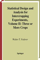Statistical Design and Analysis for Intercropping Experiments by Walter T. Federer