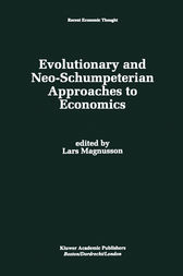 Evolutionary and Neo-Schumpeterian Approaches to Economics by Lars Magnusson