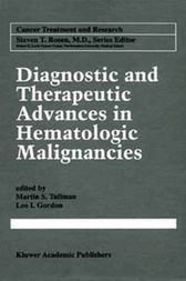 Diagnostic and Therapeutic Advances in Hematologic Malignancies by Martin S. Tallman