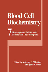 Blood Cell Biochemistry by Anthony D. Whetton