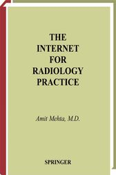 The Internet for Radiology Practice by Amit Mehta