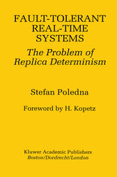 Fault-Tolerant Real-Time Systems by Stefan Poledna