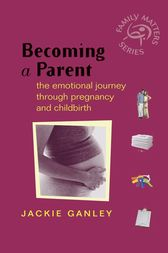Becoming a Parent by Jackie Ganley