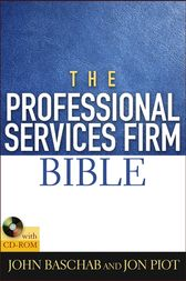 The Professional Services Firm Bible by John Baschab