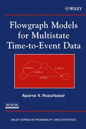 Flowgraph Models for Multistate Time-to-Event Data by Aparna V. Huzurbazar