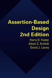 Assertion-Based Design by Harry D. Foster