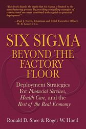 Six Sigma Beyond the Factory Floor by Ron D. Snee