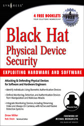 Black Hat Physical Device Security: Exploiting Hardware and Software by Drew Miller
