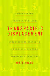 Transpacific Displacement by Yunte Huang