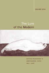 The Lure of the Modern by Shumei Shih