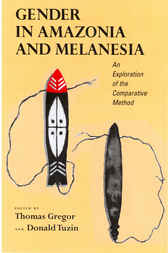 Gender in Amazonia and Melanesia by Thomas A. Gregor