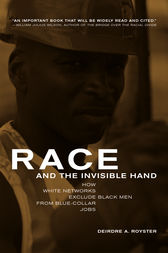Race and the Invisible Hand by Deirdre Royster
