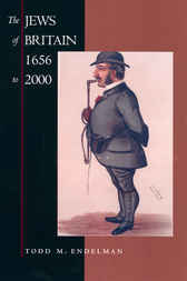 The Jews of Britain, 1656 to 2000 by Todd M. Endelman