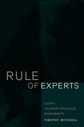 Rule of Experts: Egypt, Techno-Politics, Modernity