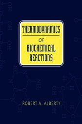 Thermodynamics of Biochemical Reactions by Robert A. Alberty