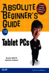 Absolute Beginner's Guide to Tablet PCs, Adobe Reader by Craig Forrest Mathews