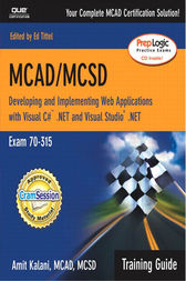 MCAD/MCSD Training Guide (70-315) by Amit Kalani