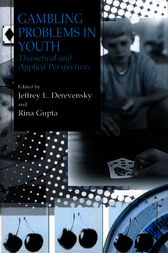 Gambling Problems in Youth by Jeffrey L. Derevensky
