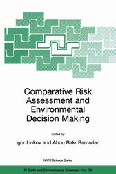 Comparative Risk Assessment and Environmental Decision Making by Igor Linkov