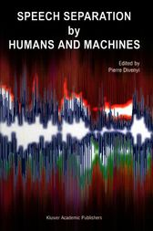 Speech Separation by Humans and Machines by Pierre Divenyi