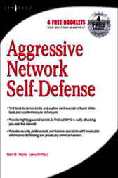 Aggressive Network Self-Defense by Neil R. Wyler