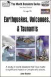 Earthquakes, Volcanoes & Tsunamis: A study of world disasters that have made a significant impact on people and places.