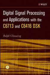 Digital Signal Processing and Applications with the C6713 and C6416 DSK by Rulph Chassaing