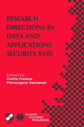 Research Directions in Data and Applications Security XVIII by Csilla Farkas