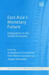 East Asia's Monetary Future by S. Chirathivat