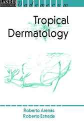 Tropical Dermatology by R. Arenas