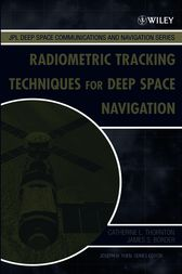 Radiometric Tracking Techniques for Deep-Space Navigation by Catherine L. Thornton