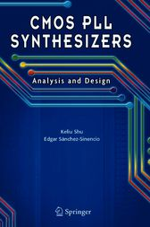 CMOS PLL Synthesizers: Analysis and Design by Keliu Shu