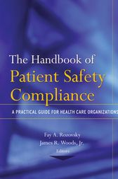 The Handbook of Patient Safety Compliance by Fay A. Rozovsky