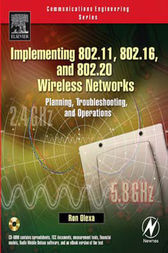 Implementing 802.11, 802.16, and 802.20 Wireless Networks by Ron Olexa