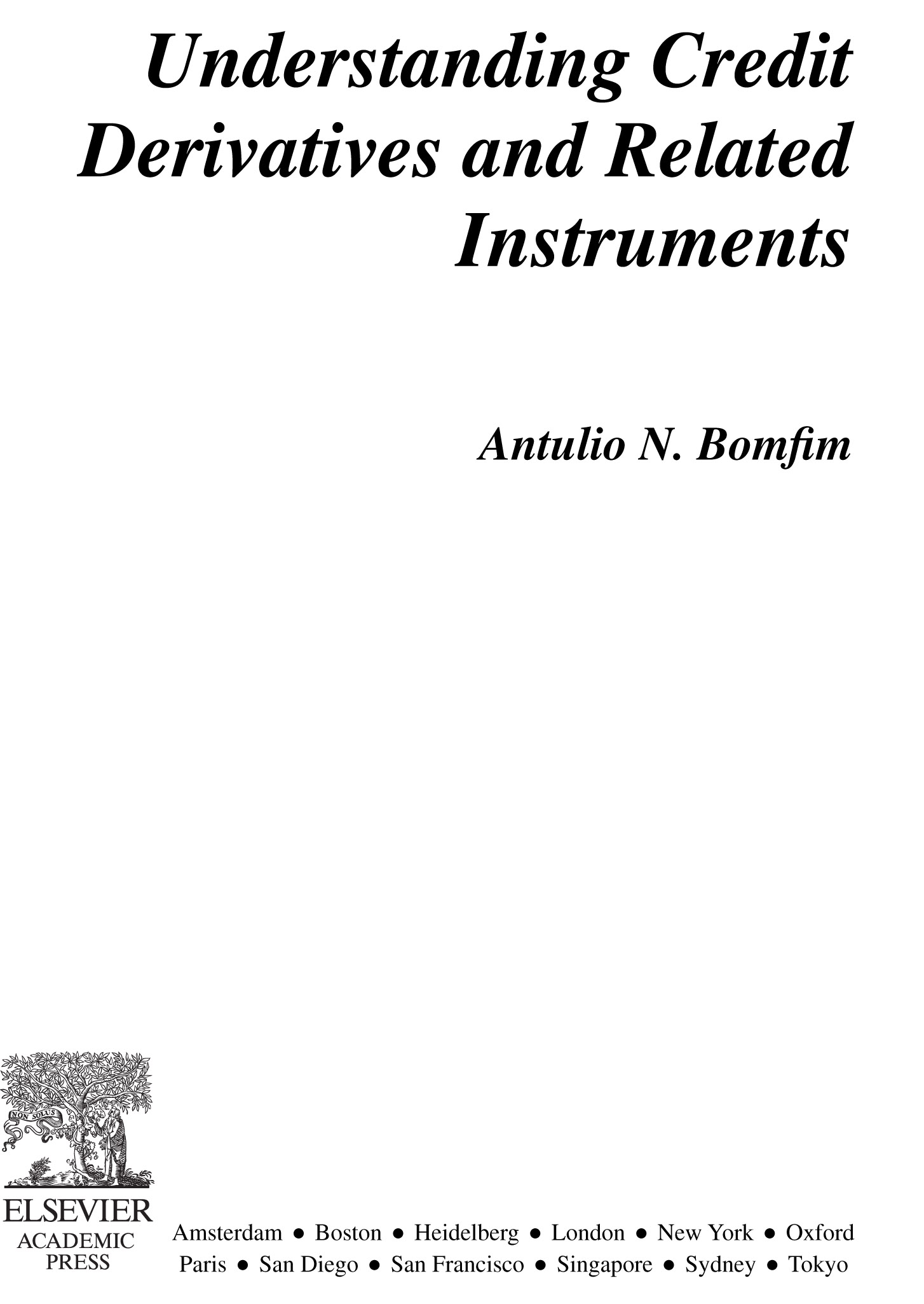 Download Ebook Understanding Credit Derivatives and Related Instruments by Antulio N. Bomfim Pdf