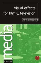 Visual Effects for Film and Television by Mitch Mitchell
