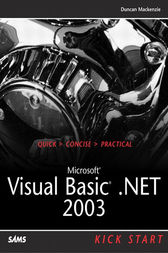 Microsoft Visual Basic .NET 2003 Kick Start by Duncan Mackenzie