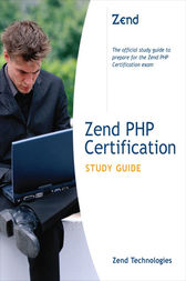 Zend PHP Certification Study Guide by Zend Technologies