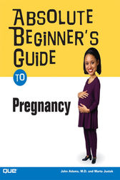 Absolute Beginner's Guide to Pregnancy by John Adams