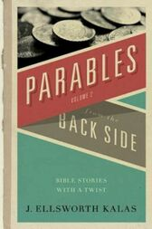 Parables from the Back Side Volume 2 by J. Ellsworth Kalas