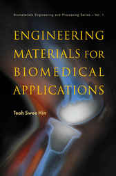 Engineering Materials For Biomedical Applications by Teoh Swee Hin